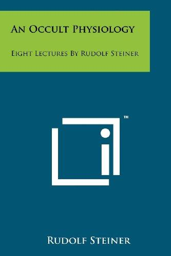 An Occult Physiology: Eight Lectures By Rudolf Steiner