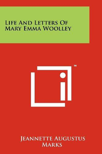Life and Letters of Mary Emma Woolley