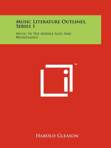Music Literature Outlines, Series 1: Music In The Middle Ages And Renaissance