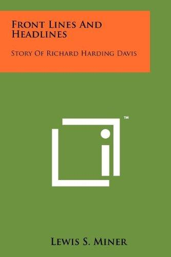 Front Lines and Headlines: Story of Richard Harding Davis