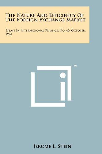 The Nature and Efficiency of the Foreign Exchange Market: Essays in International Finance, No. 40, October, 1962