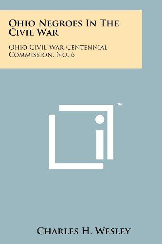 Ohio Negroes In The Civil War: Ohio Civil War Centennial Commission, No. 6