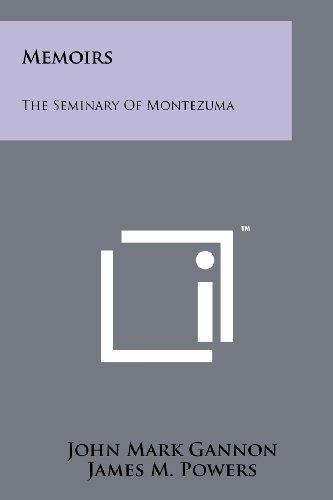 Memoirs: The Seminary of Montezuma
