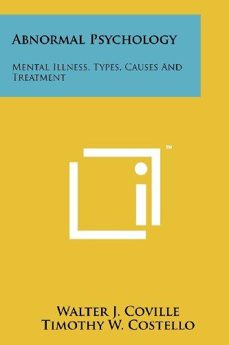 Abnormal Psychology: Mental Illness, Types, Causes And Treatment