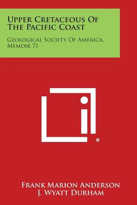 Upper Cretaceous of the Pacific Coast : Geological Society of America, Memoir 71