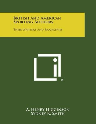 British and American Sporting Authors : Their Writings and Biographies
