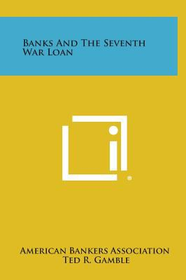 Banks And The Seventh War Loan