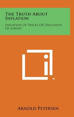 The Truth about Inflation: Inflation of Prices or Deflation of Labor?