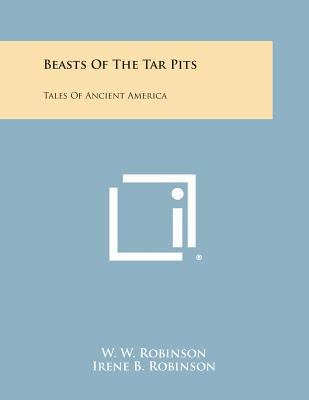 Beasts of the Tar Pits : Tales of Ancient America