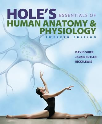 Hole's Essentials of Human Anatomy & Physiology with Connect Plus Access Card