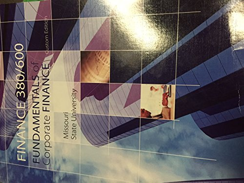 Fundamentals of Corporate Finance Missouri State University Custom Edition