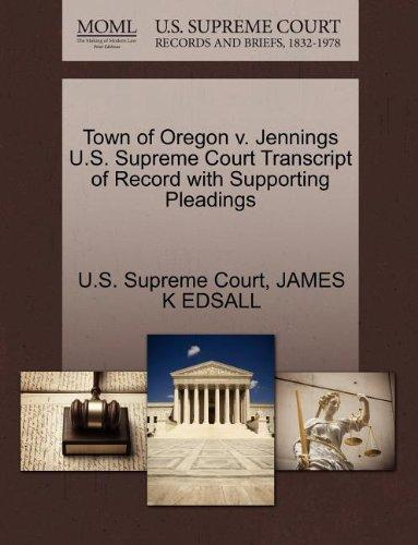 Town of Oregon v. Jennings U.S. Supreme Court Transcript of Record with Supporting Pleadings