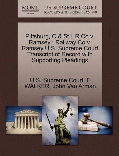 Pittsburg, C & St L R Co v. Ramsey: Railway Co v. Ramsey U.S. Supreme Court Transcript of Record with Supporting Pleadings
