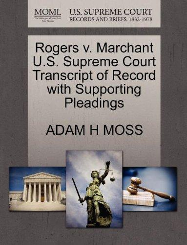 Rogers v. Marchant U.S. Supreme Court Transcript of Record with Supporting Pleadings