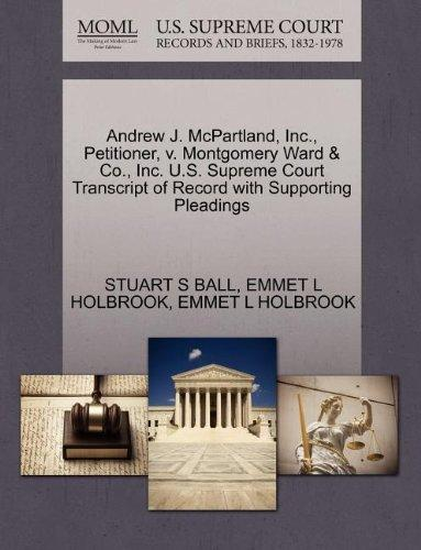 Andrew J. McPartland, Inc., Petitioner, v. Montgomery Ward & Co., Inc. U.S. Supreme Court Transcript of Record with Supporting Pleadings