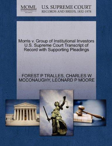 Morris v. Group of Institutional Investors U.S. Supreme Court Transcript of Record with Supporting Pleadings