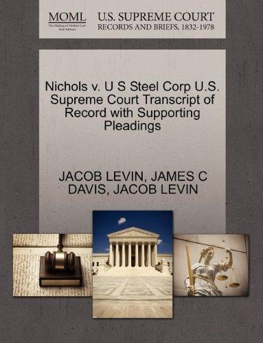 Nichols v. U S Steel Corp U.S. Supreme Court Transcript of Record with Supporting Pleadings