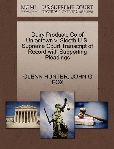 Dairy Products Co of Uniontown v. Sleeth U.S. Supreme Court Transcript of Record with Supporting Pleadings
