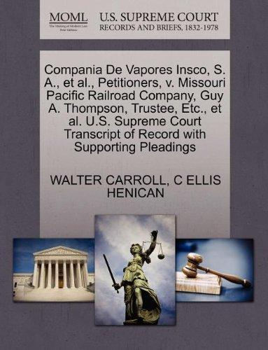 Compania De Vapores Insco, S. A., et al., Petitioners, v. Missouri Pacific Railroad Company, Guy A. Thompson, Trustee, Etc., et al. U.S. Supreme Court Transcript of Record with Supporting Pleadings