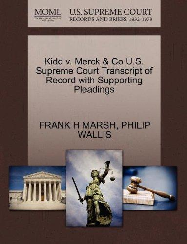 Kidd v. Merck & Co U.S. Supreme Court Transcript of Record with Supporting Pleadings