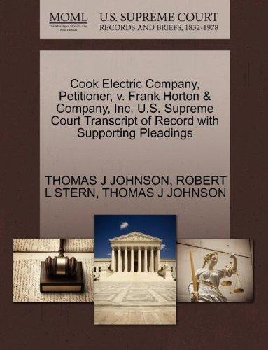 Cook Electric Company, Petitioner, v. Frank Horton & Company, Inc. U.S. Supreme Court Transcript of Record with Supporting Pleadings