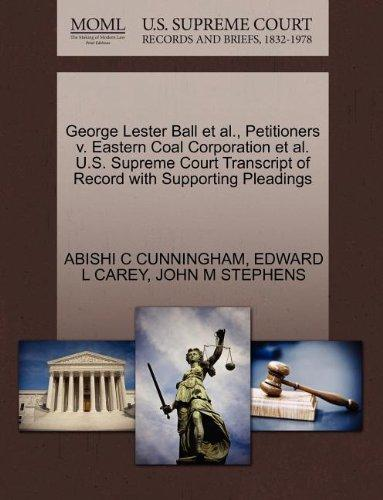 George Lester Ball et al., Petitioners v. Eastern Coal Corporation et al. U.S. Supreme Court Transcript of Record with Supporting Pleadings