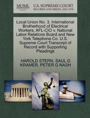 Local Union No. 3, International Brotherhood of Electrical Workers, AFL-CIO v. National Labor Relations Board and New York Telephone Co. U.S. Supreme ... of Record with Supporting Pleadings