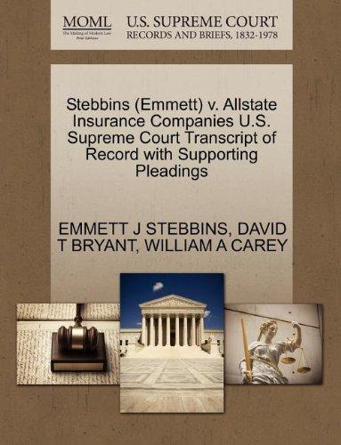 Stebbins (Emmett) v. Allstate Insurance Companies U.S. Supreme Court Transcript of Record with Supporting Pleadings