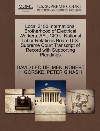 Local 2150 International Brotherhood of Electrical Workers, AFL-CIO v. National Labor Relations Board U.S. Supreme Court Transcript of Record with Supporting Pleadings