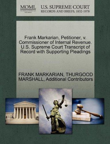 Frank Markarian, Petitioner, v. Commissioner of Internal Revenue. U.S. Supreme Court Transcript of Record with Supporting Pleadings
