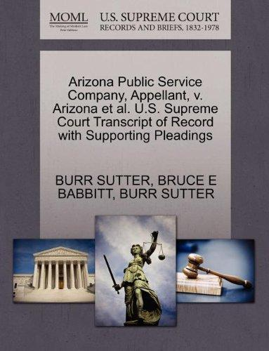 Arizona Public Service Company, Appellant, v. Arizona et al. U.S. Supreme Court Transcript of Record with Supporting Pleadings
