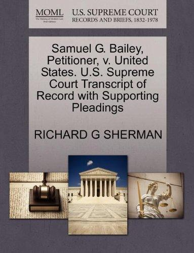 Samuel G. Bailey, Petitioner, v. United States. U.S. Supreme Court Transcript of Record with Supporting Pleadings