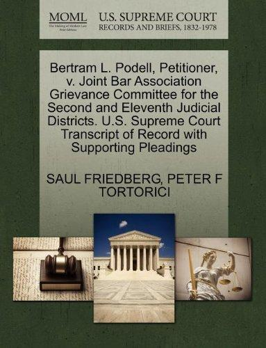 Bertram L. Podell, Petitioner, v. Joint Bar Association Grievance Committee for the Second and Eleventh Judicial Districts. U.S. Supreme Court Transcript of Record with Supporting Pleadings