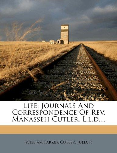 Life, Journals and Correspondence of REV. Manasseh Cutler, L.L.D....