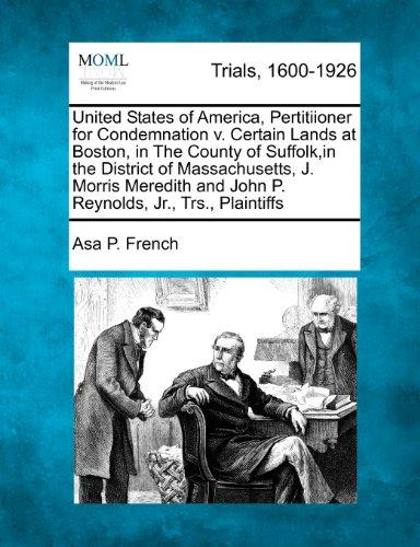 United States of America, Pertitiioner for Condemnation v. Certain Lands at Boston, in The County of Suffolk,in the District of Massachusetts,  J. ... and John P. Reynolds, Jr., Trs., Plaintiffs