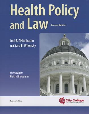 Essentials of Health Policy and Law: Custom Edition