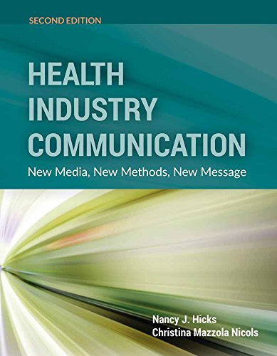 Health Industry Communication: New Media, New Methods, New Message