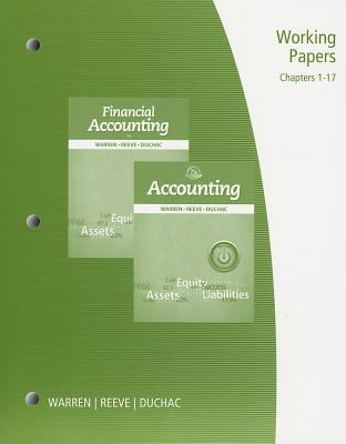 Working Papers, Chapter 1-17 for Warren/Reeve/Duchac's Accounting, 25th and Financial Accounting, 13th