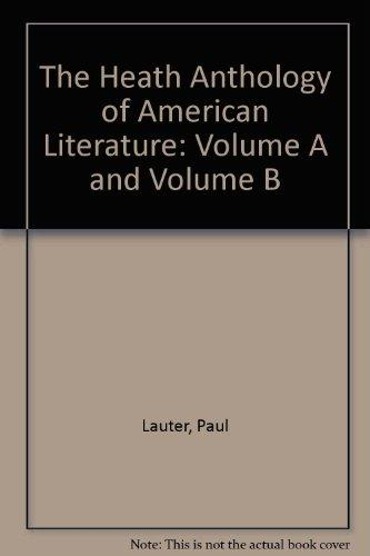The Heath Anthology of American Literature: Volume A and Volume B