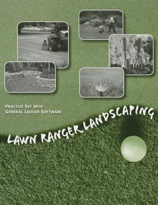 Lawn Ranger Landscaping Practice Set with GL Software