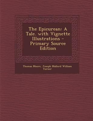 The Epicurean: A Tale. with Vignette Illustrations - Primary Source Edition