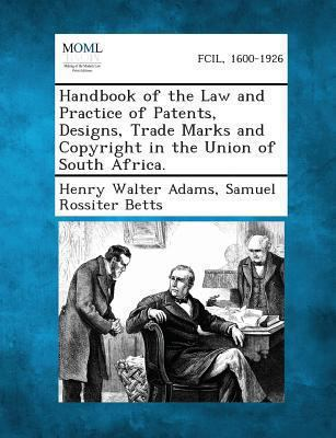 Handbook of the Law and Practice of Patents, Designs, Trade Marks and Copyright in the Union of South Africa.