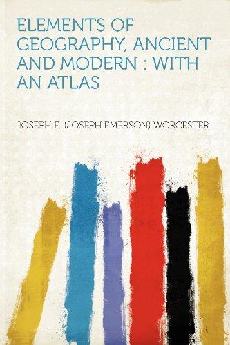 Elements of Geography, Ancient and Modern: With an Atlas