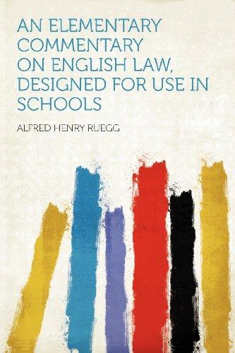 An Elementary Commentary on English Law, Designed for Use in Schools