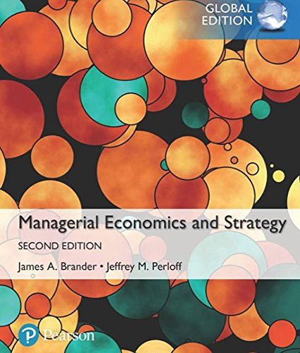 Managerial Economics and Strategy, Global Edition [Paperback] [Dec 27, 2017] Jeffrey M. Perloff (author), James A. Brander (author)