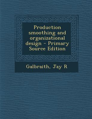 Production smoothing and organizational design - Primary Source Edition