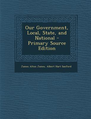 Our Government, Local, State, and National - Primary Source Edition