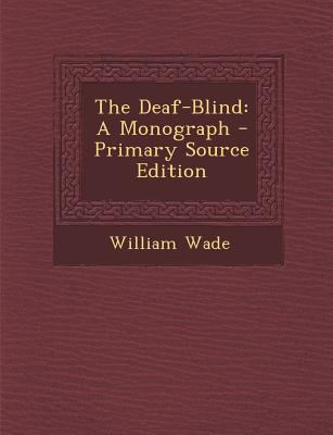 Deaf-Blind : A Monograph - Primary Source Edition