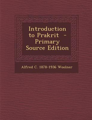 Introduction to Prakrit - Primary Source Edition