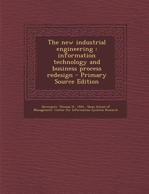 New Industrial Engineering : Information Technology and Business Process Redesign - Primary Source Edition